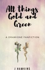 All Things Gold and Green   Dramione by jinnyhawkins
