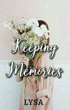 Keeping Memories by Lysa_Ace