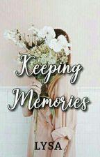 Keeping Memories by Lysa_Ace
