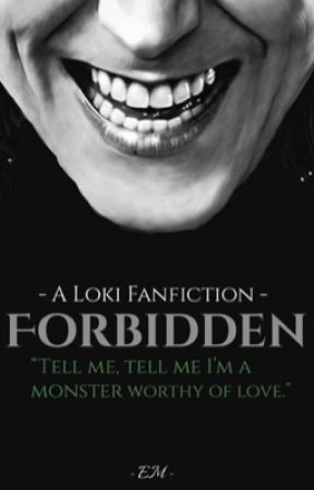 Forbidden: A Loki Fanfiction by TheTeenageAlien