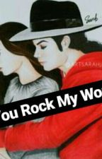You Rock My World by Andreza127