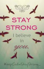 STAY STRONG by strongforyourself