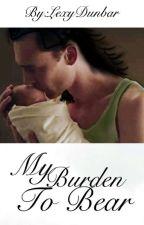 My Burden To Bear by LexyDunbar