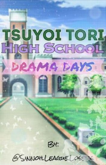 Tsuyoi Tori High School - Drama Days