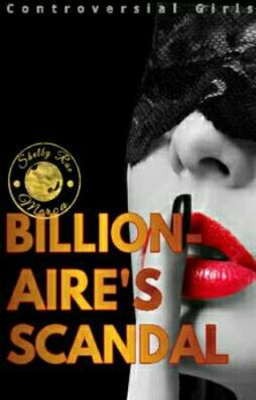 Billionaire's Scandal (SPG) by ShelbyRae_Merca