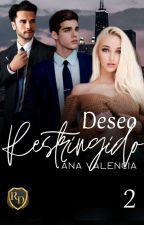 Deseo Restringido(+18)[Saga Cliché, No Tan Cliché] Libro 2 by anavalencia2307