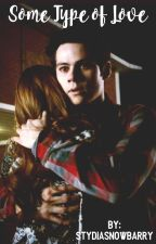 Some Type of Love || STYDIA REVERSED by Stydiasnowbarry