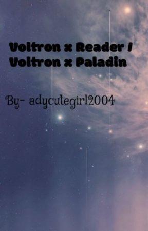 Voltron x Reader/ Voltron x Paladins - Kiss me till I love