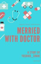 Married With Doctor by yoshiko_chan1