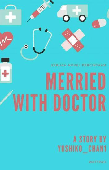 Married With Doctor (SLOW UPDATE ) - SRN vika - Wattpad