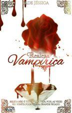 Realeza Vampírica  by JadeJssica
