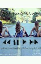 Una Historia De Locas by UnasAmigasLokas