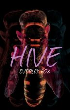H I V E by EverleyFox