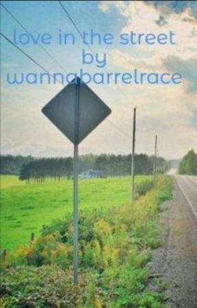 Love in the street by wannabeabarrelracer