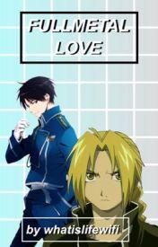 Fullmetal Love by whatislifewifi