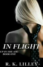 In Flight ( série Up In The Air) livro I by SandyPonte
