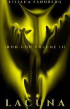 IRON GOD ~ Part 3 by Sandcat-