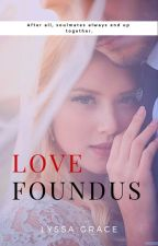 LOVE FOUND US (ONGOING) by lyssaGrace88