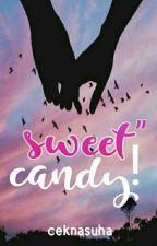 "Sweet""candy! by ceknasuha"