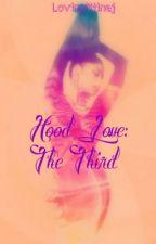 Hood Love: The Third by LovingMiinaj