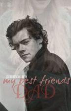 My Best Friend's Dad/Harry Styles Fanfiction by punkhxrryx