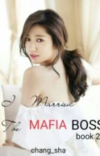 I MARRIED THE MAFIA BOSS BOOK 2 by chang_sha