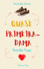 Quase Primeira-dama by natliavago