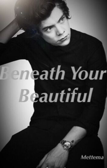 Beneath Your Beautiful (H.S. AU)
