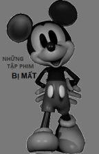 NHỮNG TẬP PHIM BỊ MẤT by Bong_hoa_nho_be