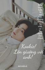 [VKook] Kookie! Lên giường với anh!  by TaeKkook141