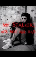 My Stalker: He's Not All Bad (Jason McCann) by belieber4ever_08