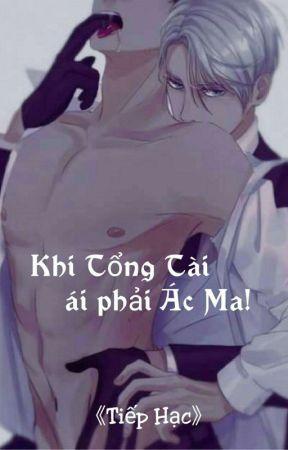 [Cao H] Khi Tổng Tài Ái Phải Ác Ma! by TiepHacB6