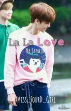 La La Love||Na Jaemin by Miss_FourD_Girl