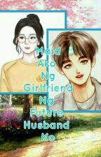 Maid Ako Ng Girlfriend Ng Future Husband Ko by TheaMendoza24