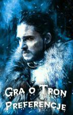 Gra o Tron Preferencje👑 by Yoanna0303