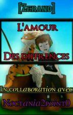 l'amour des différences ( zerano ) by Kawouete