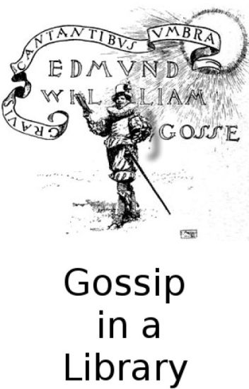 Gossip in a Library, by Edmund Gosse