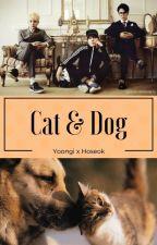 Cat and Dog [ YoonSeok | BTS ] ✔ by Kyung_Nabi