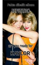 FAKTA KAYLOR DI ALBUM REPUTATION  by pikaboo8