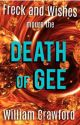 Freck & Wishes in Death of Gee (Wattys Longlist 2018) by BillRuesch
