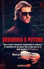 DESIDERIO E POTERE#2 ( SPIN OFF LA MIA LUCE) by EmilyBrown802