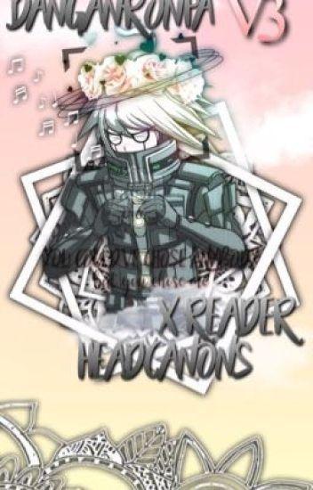 Danganronpa V3 x Reader Headcanons - tsuky ♛ - Wattpad
