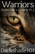 Warriors Cats Fanfiction: Darkshade's Inasnity Pt.1 by Darkshade101