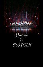 Doctors in EXO DORM ? by fans31