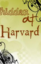 Hidden at Harvard (Watty Awards 2011 Entry, PLEASE VOTE) by xXiGnOrEtHeCrOwDXx