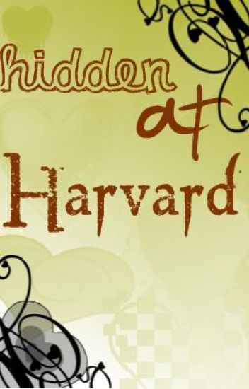 Hidden at Harvard (Watty Awards 2011 Entry, PLEASE VOTE)