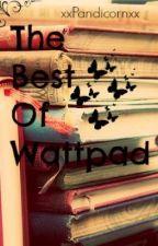 The Best Of Wattpad by sugahowugetsofly