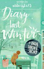 Diary Last Winter (COMPLETED) by NabilaAl23_