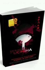 The Blood of Uchiha by Ashquee