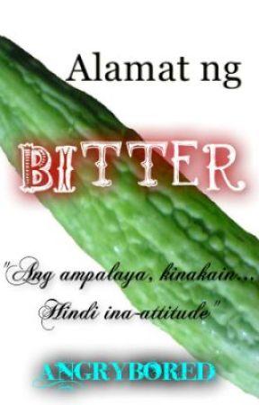 Alamat ng Bitter by angrybored